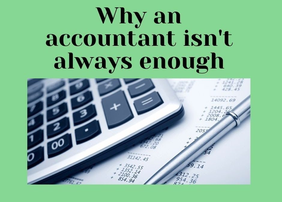 Why an accountant isn't always enough