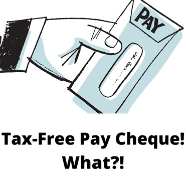 Tax Free Paycheque? What?
