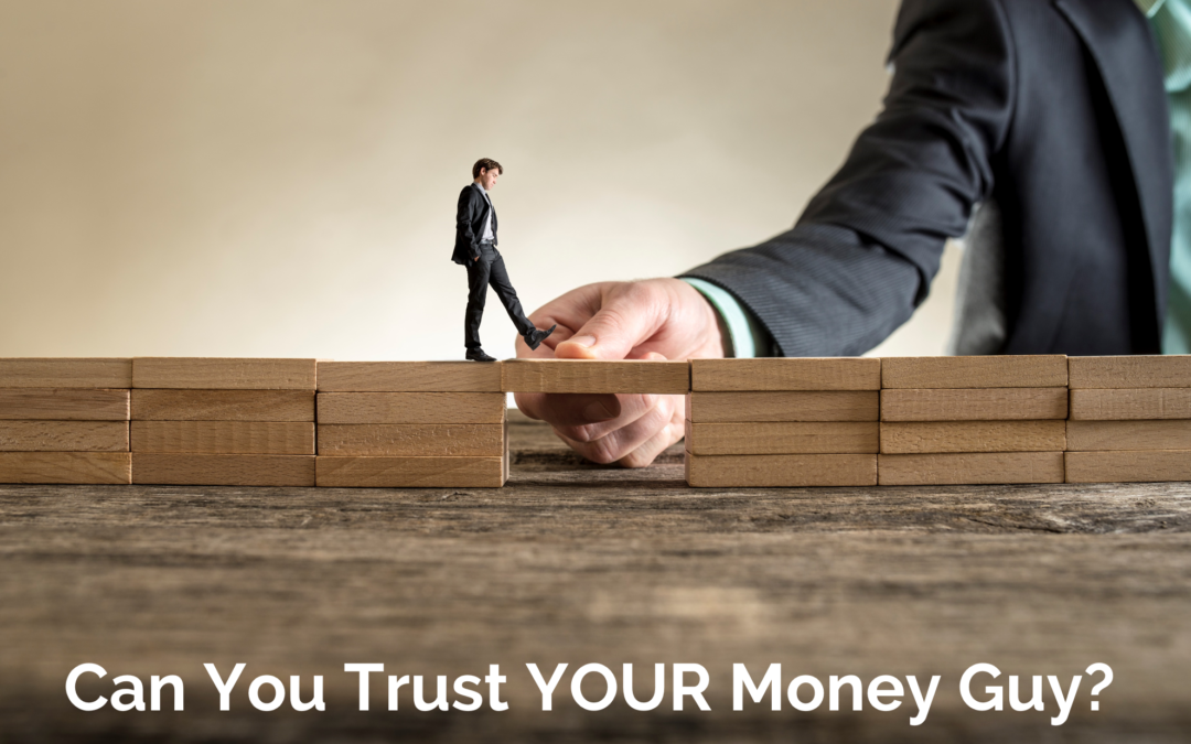 Can you trust your money guy?